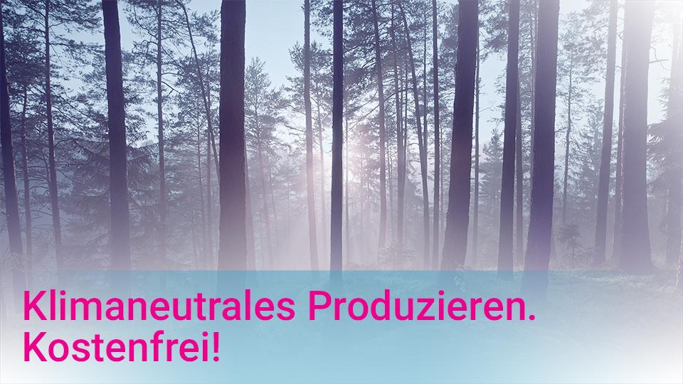Klimaneutrale Produktion kostenlos!